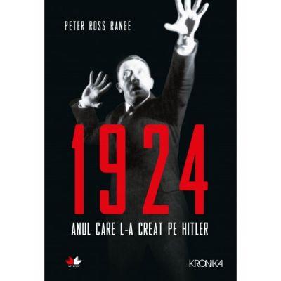 1924. Anul care l-a creat pe Hitler (Peter Ross Range)