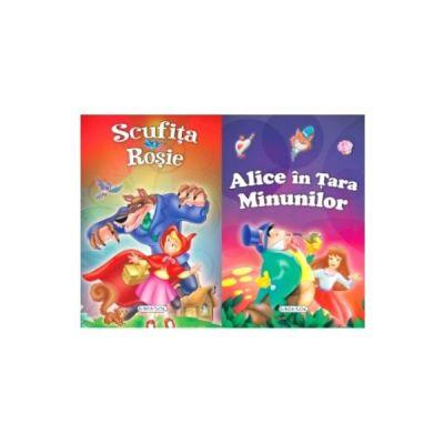 2 Povesti - Scufita Rosie si Alice in Tara Minunilor