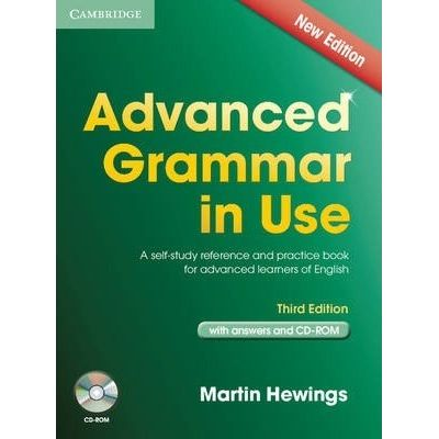 Advanced Grammar in Use Book with Answers: A Self-Study Reference and Practice Book for Advanced Learners of English - contine CD-Rom - Martin Hewings