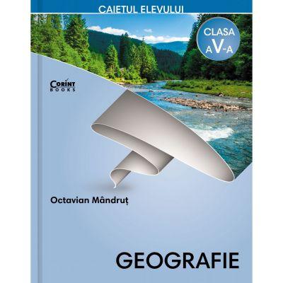 Geografie. Caietul elevului pentru clasa a V-a - Octavian Mandrut