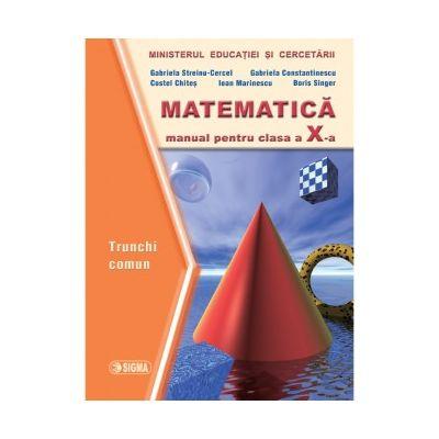 Matematica. Manual trunchi comun clasa a X-a - Gabriela Constantinescu