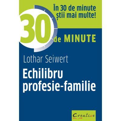 Echilibru profesie-familie - Lothar Seiwert