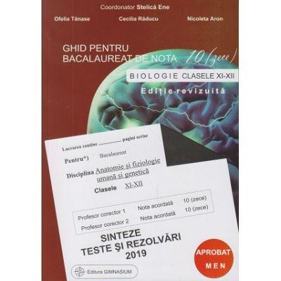 Biologie 2019 clasele 11-12. Ghid pentru bacalaureat de nota 10. Sinteze teste si rezolvari (coord. Stelica Ene) - Ed. Gimnasium