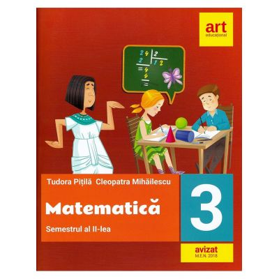 Matematica pentru clasa a III-a. Semestrul al II-lea - Tudora Pitila, Cleopatra Mihailescu