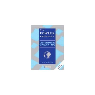 New Fowler Proficiency Listening and Speaking Student's book - W. S. Fowler