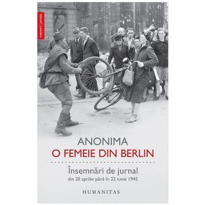 O femeie din Berlin. Insemnari de jurnal din 20 aprilie pana in 22 iunie 1945 - Anonima