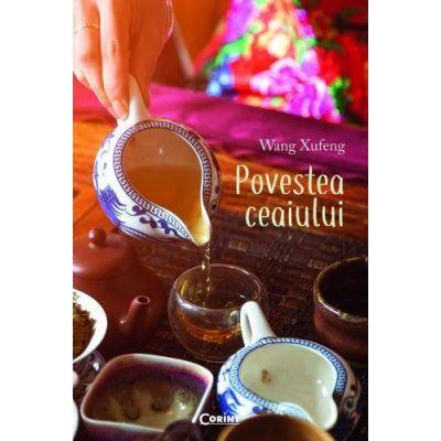 Povestea ceaiului - Wang Xufeng