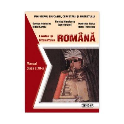 Limba si literatura romana. Manual clasa a XII-a - Nicolae Manolescu (coord.)