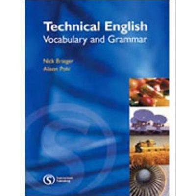 Technical English Vocabulary and Grammar - Nick Brieger, Alison Pohl