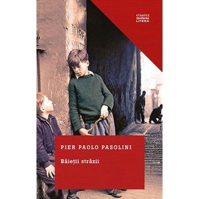 Baietii strazii - Pier Paolo Pasolini