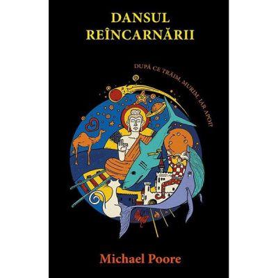 Dansul reincarnarii - Michael Poore