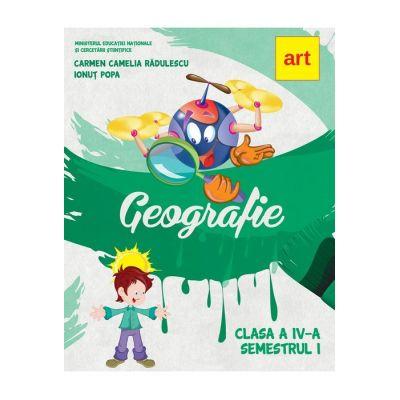 Manual pentru Geografie clasa a IV-a, semestrul I - Carmen Camelia Radulescu, Ionut Popa