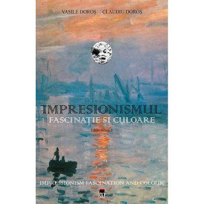 Impresionismul, fascinatie si culoare - Vasile Doros, Claudiu Doros