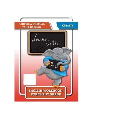 Learn with Ernie. English workbook for the 3th grade - Cristina Drescan, Tana Bazgan