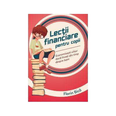 Lectii financiare pentru copii - Florin Bica