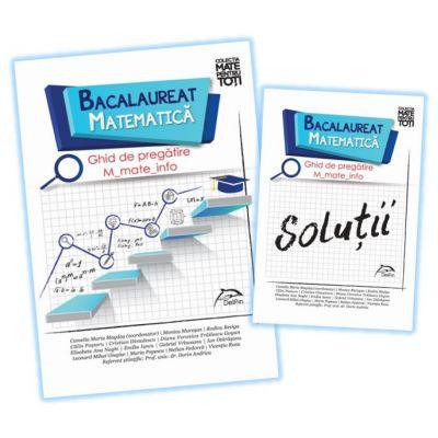 Bacalaureat 2020 - Matematica - Ghid de pregatire M_mate-info + Brosura solutii - Camelia Maria Magdas