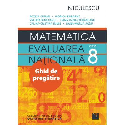 Matematica. Evaluarea Nationala clasa a VIII-a. Ghid de pregatire - Rozica Stefan