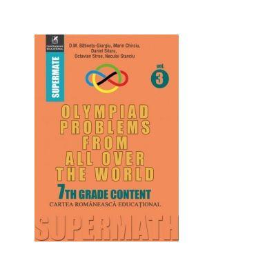 Olympiad Problems from all over the World. 7th Grade Content - Dumitru M. Batinetu-Giurgiu, Marin Chirciu, Octavian Stroe, Daniel Sitaru