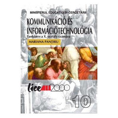 Tehnologia informatiei si a comunicatiilor. Clasa 10. Manual in Limba Maghiara - Mariana Pantiru