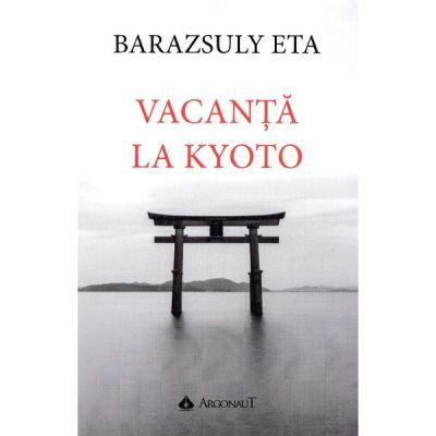 Vacanta la Kyoto - Baraszuly Eta