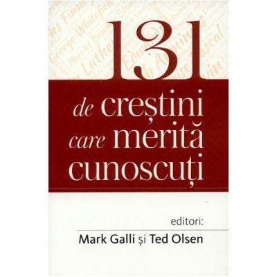 131 de crestini care merita cunoscuti - Mark Galli, Ted Olsen