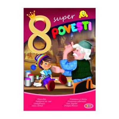 8 Super povesti. Pinocchio, Pestisorul de aur...