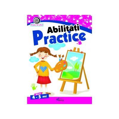 Abilitati practice, nivel 4-5 ani - Georgeta Matei