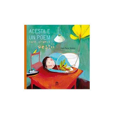 Acesta e un poem care vindeca pestii - Jean Pierre Simeon, ilustratii Olivier Tallec