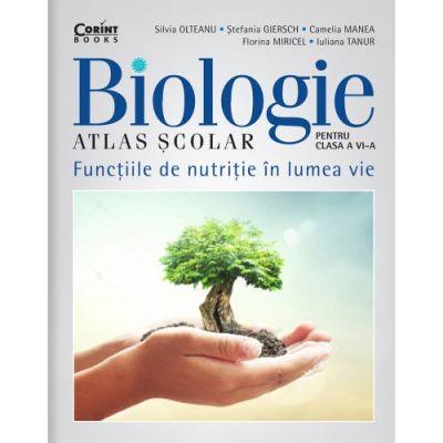 Atlas scolar de biologie pentru clasa a VI-a - Silvia Olteanu, Stefania Giersch, Camelia Manea, Florina Miricel, Iuliana Tanur