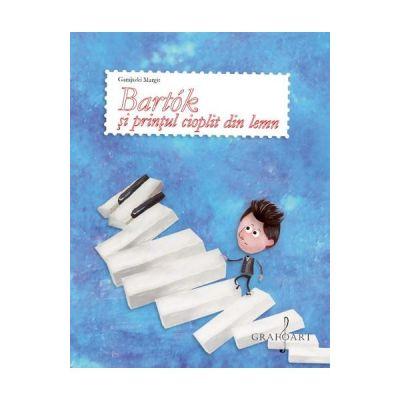 Bartok si printul cioplit din lemn - Garajszki Margit
