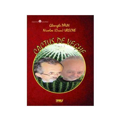 Cactus de veghe - Gheorghe Paun