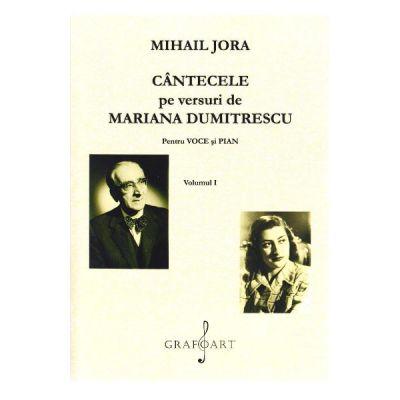 Cantecele pe versuri de Mariana Dumitrescu pentru voce si pian Volumul 1 si 2 - Mihail Jora