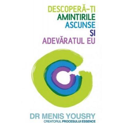 Descopera-ti amintirile ascunse si adevaratul eu - Dr Menis Yousry