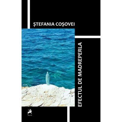 Efectul de madreperla - Stefania Cosovei