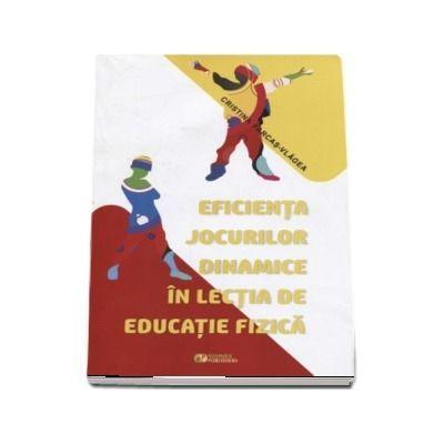 Eficienta jocurilor dinamice in lectia de educatie fizica - Cristina Farkas Vlagea