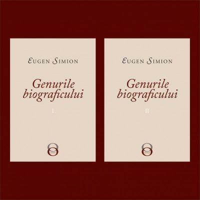 Genurile biograficului (2 volume) - Eugen Simion