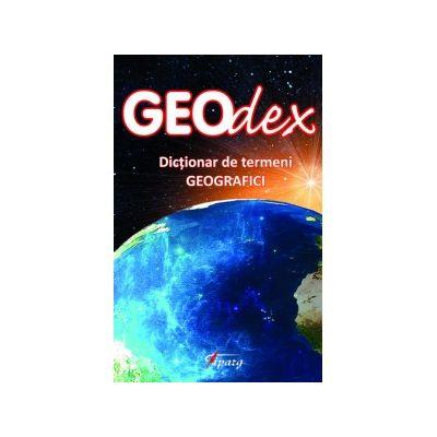 GEOdex. Dictionar de termeni geografici - Lucian Ilinca