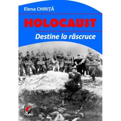 Holocaust. Destine la rascruce - Elena Chirita