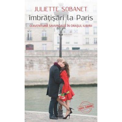 Imbratisari la Paris - Juliette Sobanet