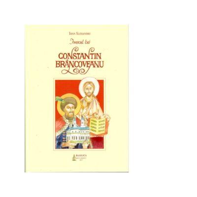Imnul lui Constantin Brancoveanu - Ioan Alexandru