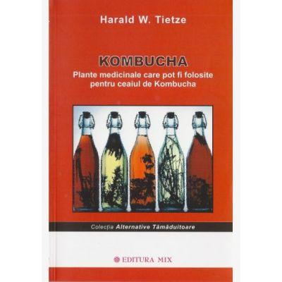 Kombucha. Plante medicinale - Harald Tietze