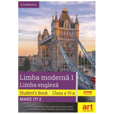 LIMBA ENGLEZA. Clasa a VI-a. Cartea elevului (Student's Book - Make it! 2) - Audrey Cowan with Clare Kennedy