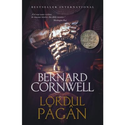 Ultimul regat. Lordul pagan - Bernard Cornwell