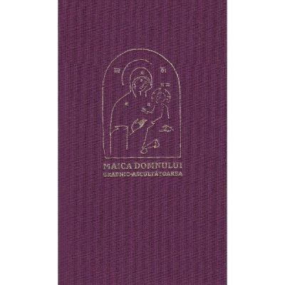Maica Domnului Grabnic-Ascultatoarea (Paraclisul, acatistul si istoricul icoanei Preasfintei Nascatoare de Dumnezeu)