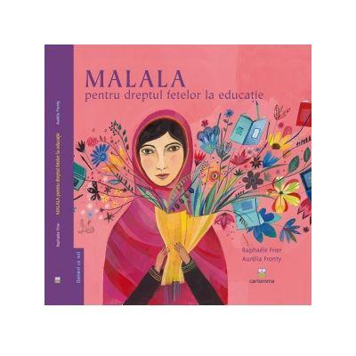 Malala pentru dreptul fetelor la educatie - Raphaele Frier, Aurelia Fronty