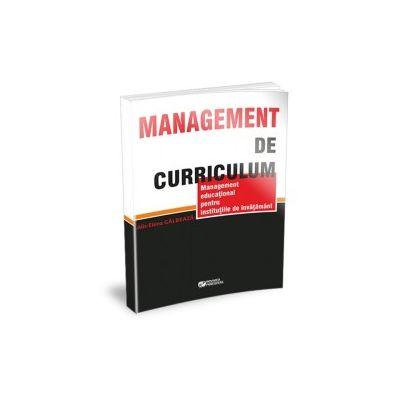 Management de curriculum. Management educaţional pentru institutiile de invatamant - Galbeaza Alis-Elena