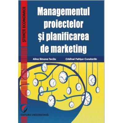 Managementul proiectelor si planificarea de marketing - Alina Simona Tecau
