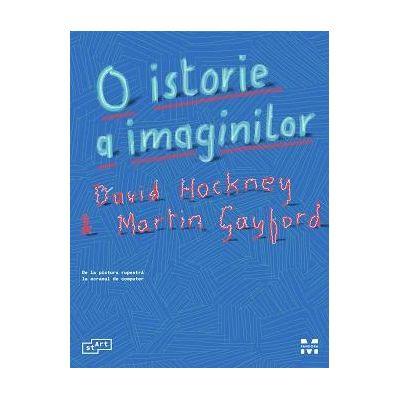 O istorie a imaginilor. De la pictura rupestra la ecranul de computer - David Hockney