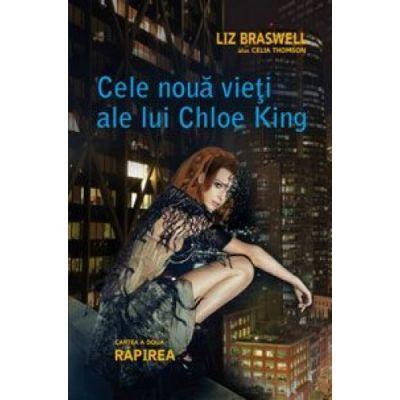 Rapirea. Cele noua vieti ale lui Chloe King, cartea a 2-a - Liz Braswell