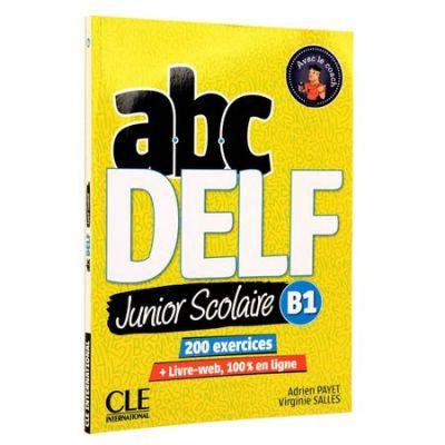 DELF B1 abc Junior Scolaire. Livre + CD: 200 exercices + Livre web - Adrien Payet, Virginie Salles